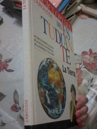 enciclopedia larousse del estudiante la tierra