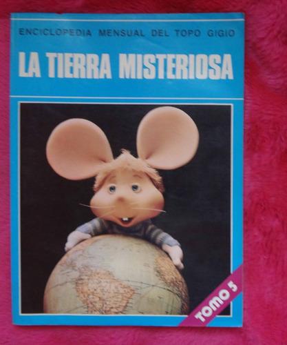 enciclopedia mensual del topo gigio tomo 5 la tierra misteri