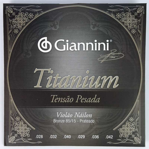encordoamento cordas giannini titanium violão nylon pesada