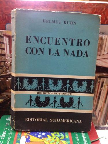 encuentro con la nada - helmut kuhn - ed. sudamericana