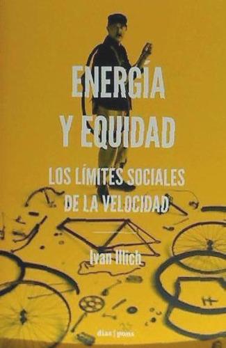 energía y equidad: los límites sociales de la velocidad(libr