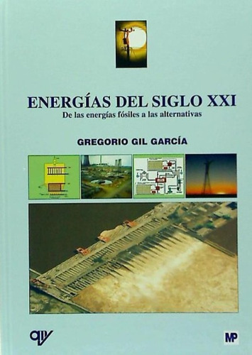 energías del siglo xxi: de las energías fósiles a las altern