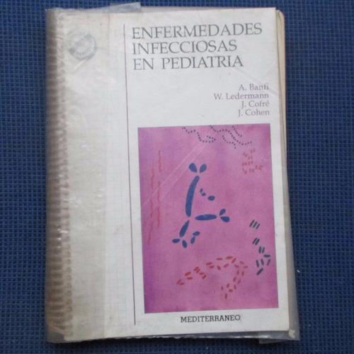 enfermedades infecciozas en pediatria, a banfi, w. ledermann