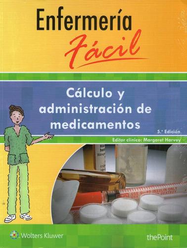 enfermeria facil, calculo y administración de medicamentos