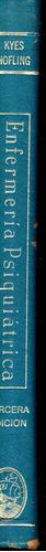 enfermería psiquiátrica ° kyes - holfling ° ed. interamerica