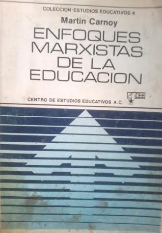 enfoques marxistas de la educación / martín carnoy