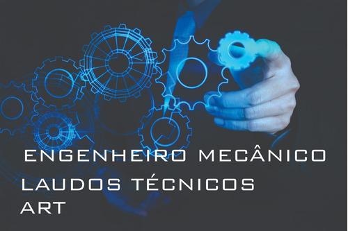 engenheiro mecânico laudo técnico e art