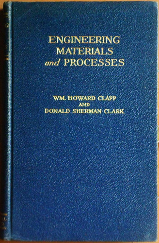 engineering materials and processes / clapp - clark (1944)