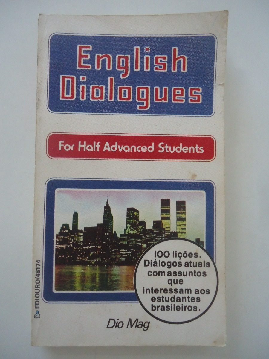 English Dialogues For Half Advanced Students - Dio Mag