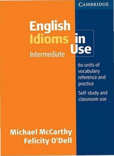 english idioms in use - intermediate con rtas - cambridge