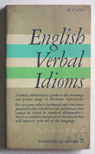 english verbal idioms / frederick wood (1967)