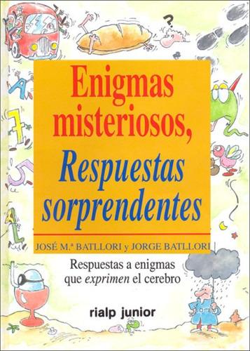 enigmas misteriosos. respuestas sorprendentes(libro infantil
