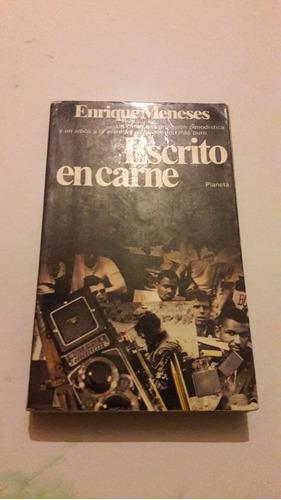 enrique meneses - escrito en carne - periodismo - fotografía