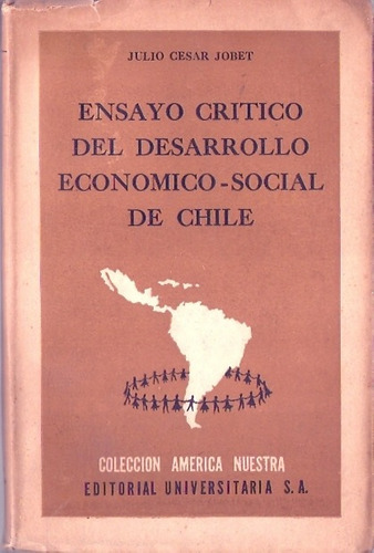 ensayo critico del desarrollo economico social chile jobet