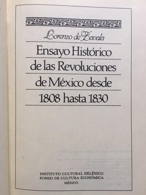 Ensayo histórico de las Revoluciones de Méjico, desde 1808 hasta 1830