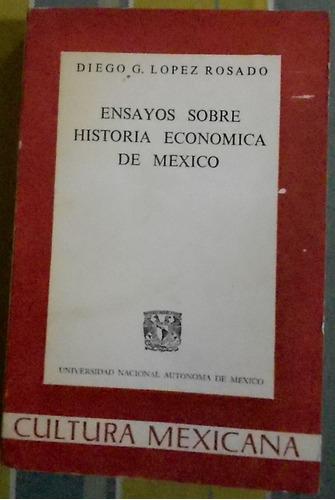 ensayo sobre la historia económica de méxico - lópez rosado.