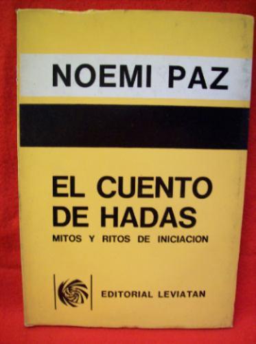 ensayos: el cuento de hadas noemi paz editorial leviatan