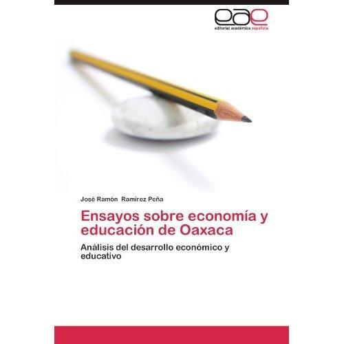 ensayos sobre econom a y educaci n de oaxaca; j envío gratis