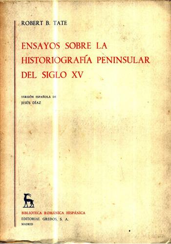 ensayos sobre la historiografia peninsular del siglo xv-tate