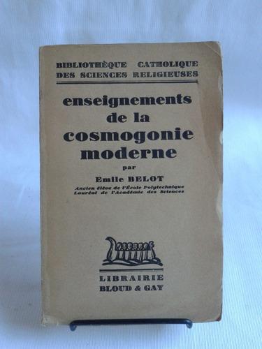 enseignements de la cosmogonie moderne emile belot frances
