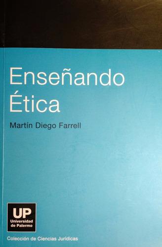 enseñando ética - martín diego farrell