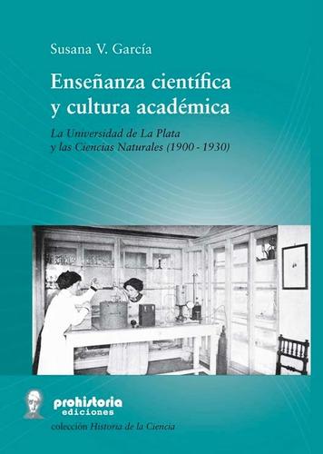 enseñanza científica y cultura académica - prohistoria