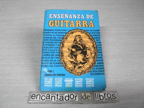 enseñanza de guitarra,tomo 1 (arnoldo pintos)