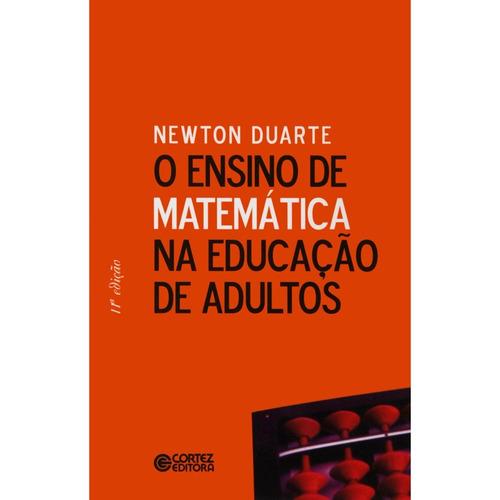 ensino de matemática na educação de adultos, o newton duarte
