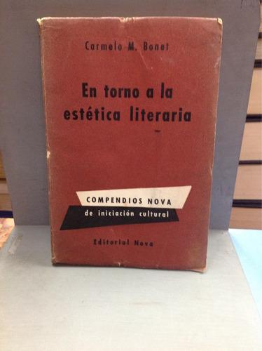 entorno a la estética literaria - carmelo m. bonet.