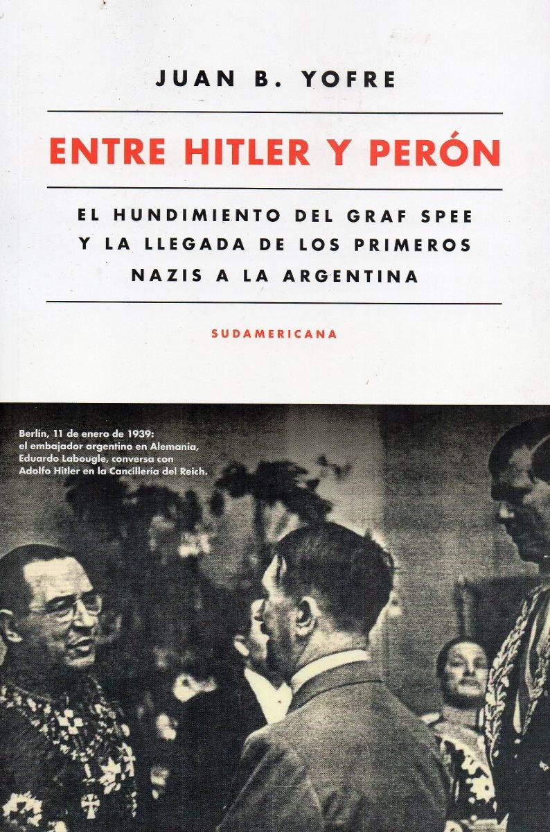 Entre Hitler Y Perón De Juan Bautista Yofre - $ 429,00 en Mercado Libre