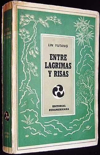 entre lagrimas y risas - lin yutang - relexiones - 1947