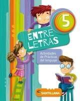 entre letras 5 - actividades de lengua - santillana