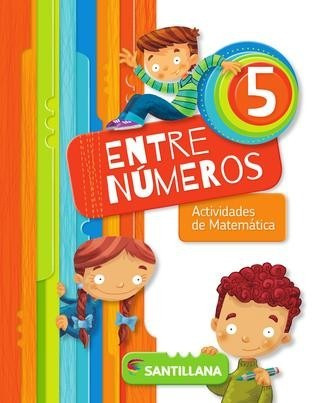entre numeros 5 - actividades de matematica - santillana
