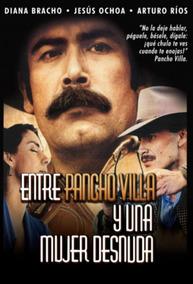 Entre Pancho Villa Y Una Mujer Desnuda Dvd Diana Bracho