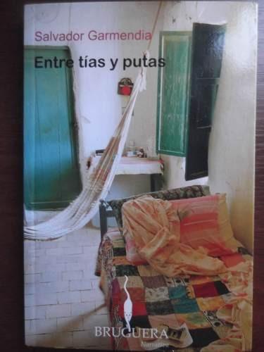 entre tias y pu tas salvador garmedia antologia de relatos