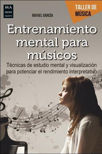entrenamiento mental para musicos, rafael garcía, robin book