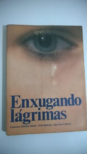 enxugando lágrimas *** francisco c xavier