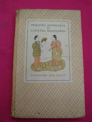 epequeña antologia de cuentos brasileños  col. mar dulce