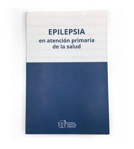 epilepsia atención primaria de la salud - fundación garrahan