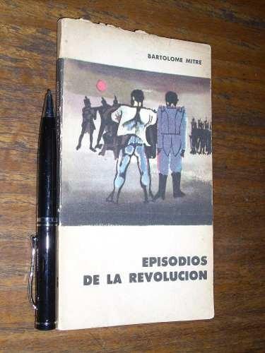 episodios de la revolución - bartolomé mitre