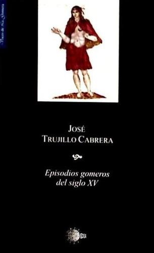 episodios gomeros del siglo xv(libro poesía)