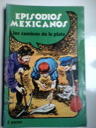 episodios mexicanos número 10 los caminos de la plata sep
