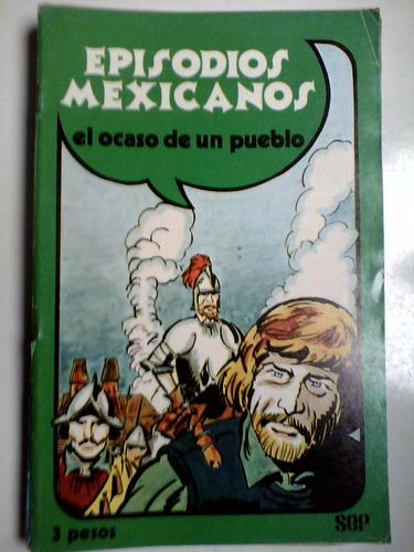 episodios mexicanos número 7 el ocaso de un pueblo sep