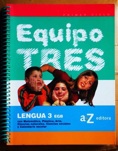 equipo tres (lengua, matemática, arte) / editorial a-z 2002