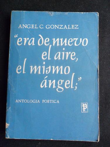era de nuevo el aire, el mismo angel por angel c. gonzalez