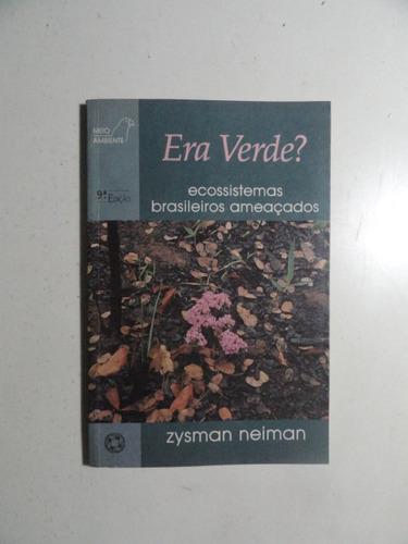 era verde? ecossistemas brasileiros ameaçados