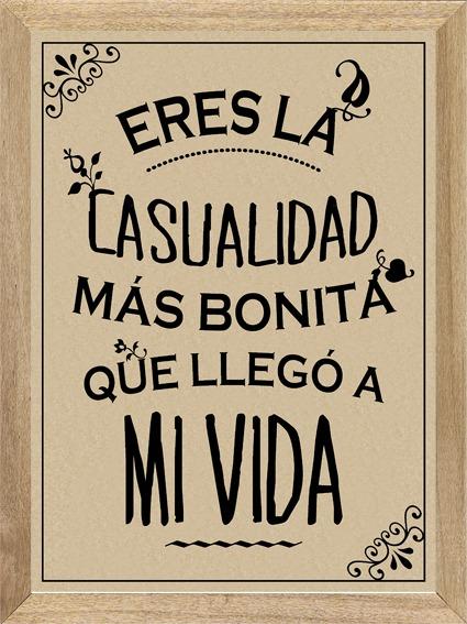 Eres La Casualidad Más Bonita Cuadro Poster Cartel M349