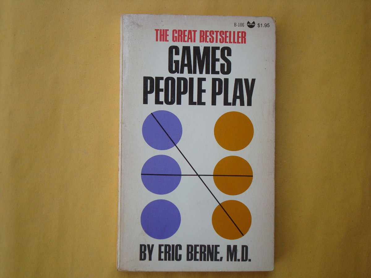 games people play by eric berne Ta games eric berne, the great euhemerus of transactional analysis and originator of social game theory, observed that most people would not be able to tolerate.