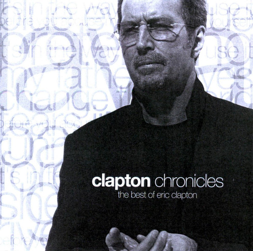 eric clapton chronicles the best of - los chiquibum