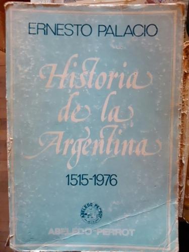 ernesto palacio. historia argentina. 1515-1976